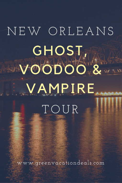 New Orleans Ghost, Voodoo & Vampire Tour