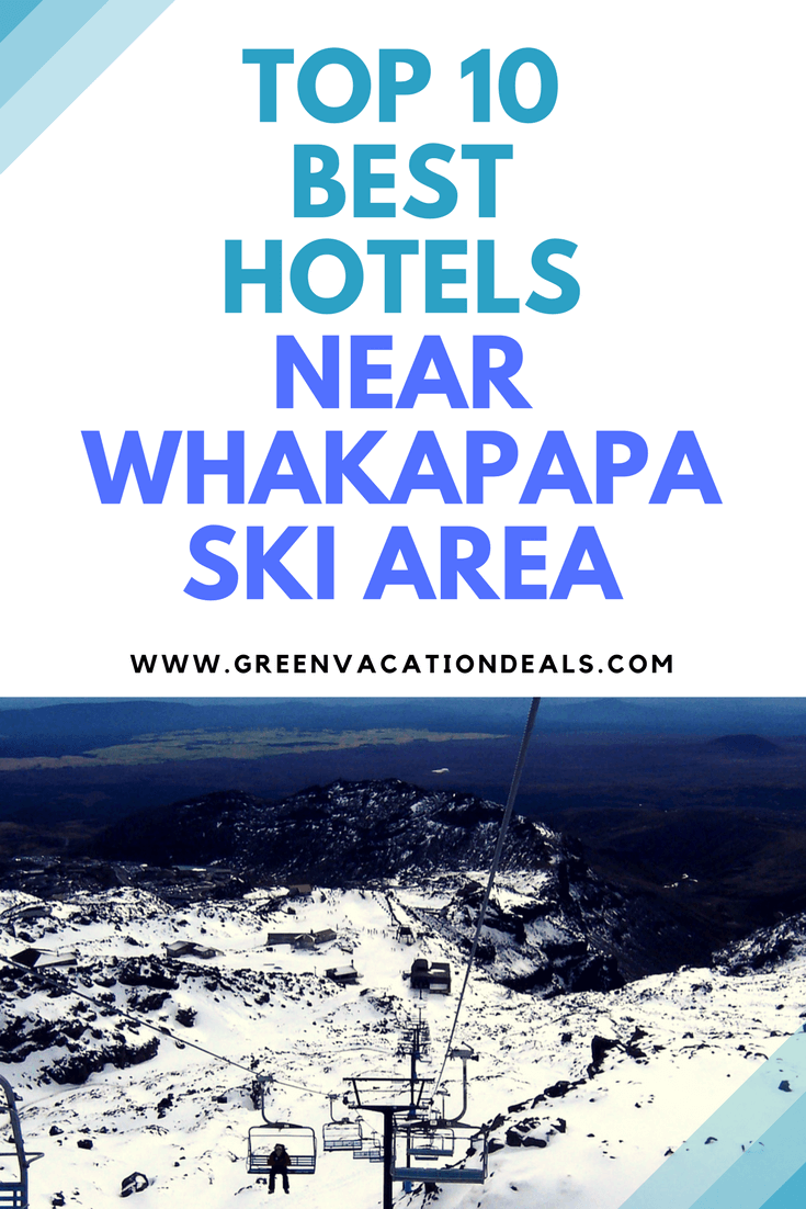 Top 10 hotels for ski & snowboard holiday at Whakapapa Ski Area at Mount Ruapehu in New Zealand