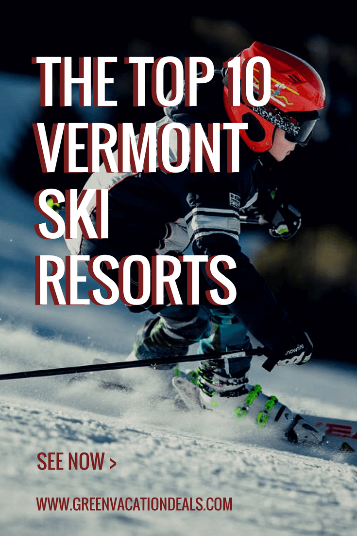 Top 10 Vermont Ski Resorts - find out the ten best places to stay on a ski trip in Vermont