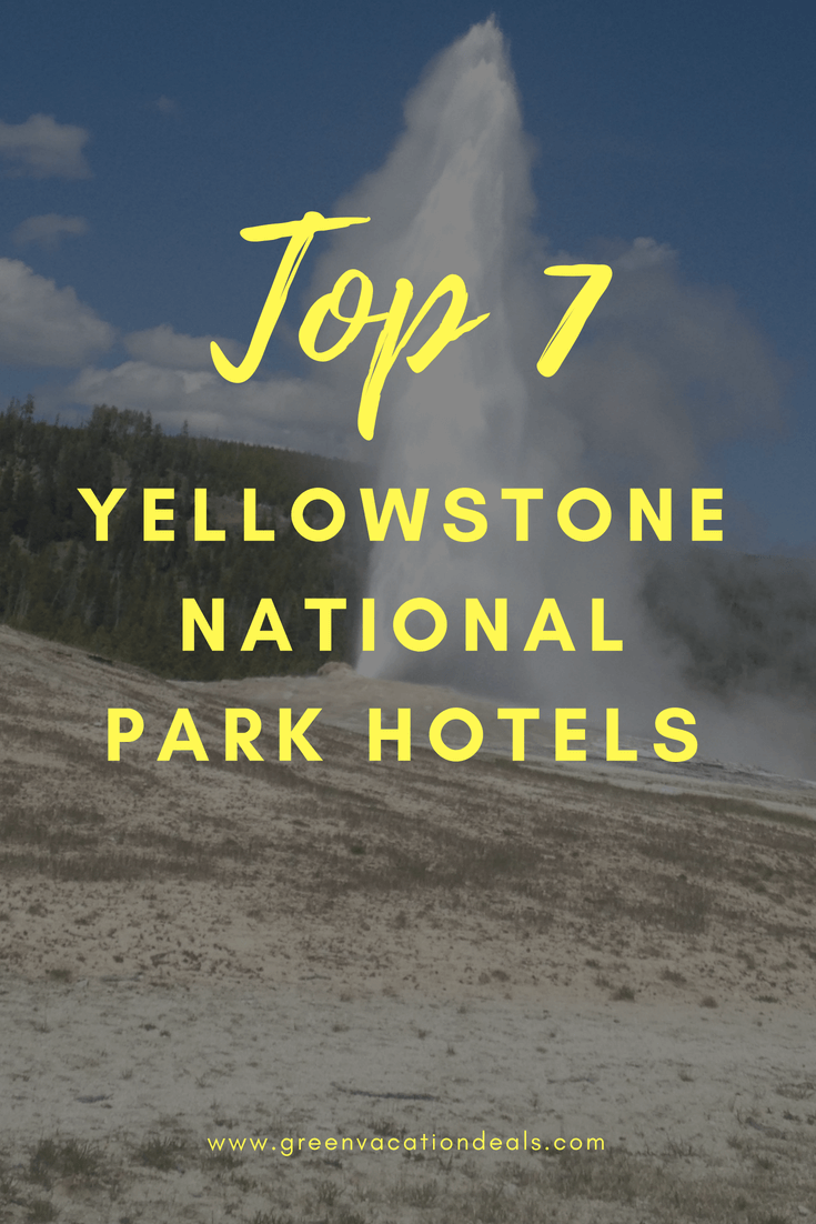 Top 7 Yellowstone National Park hotels. Where to stay on a trip to Yellowstone.