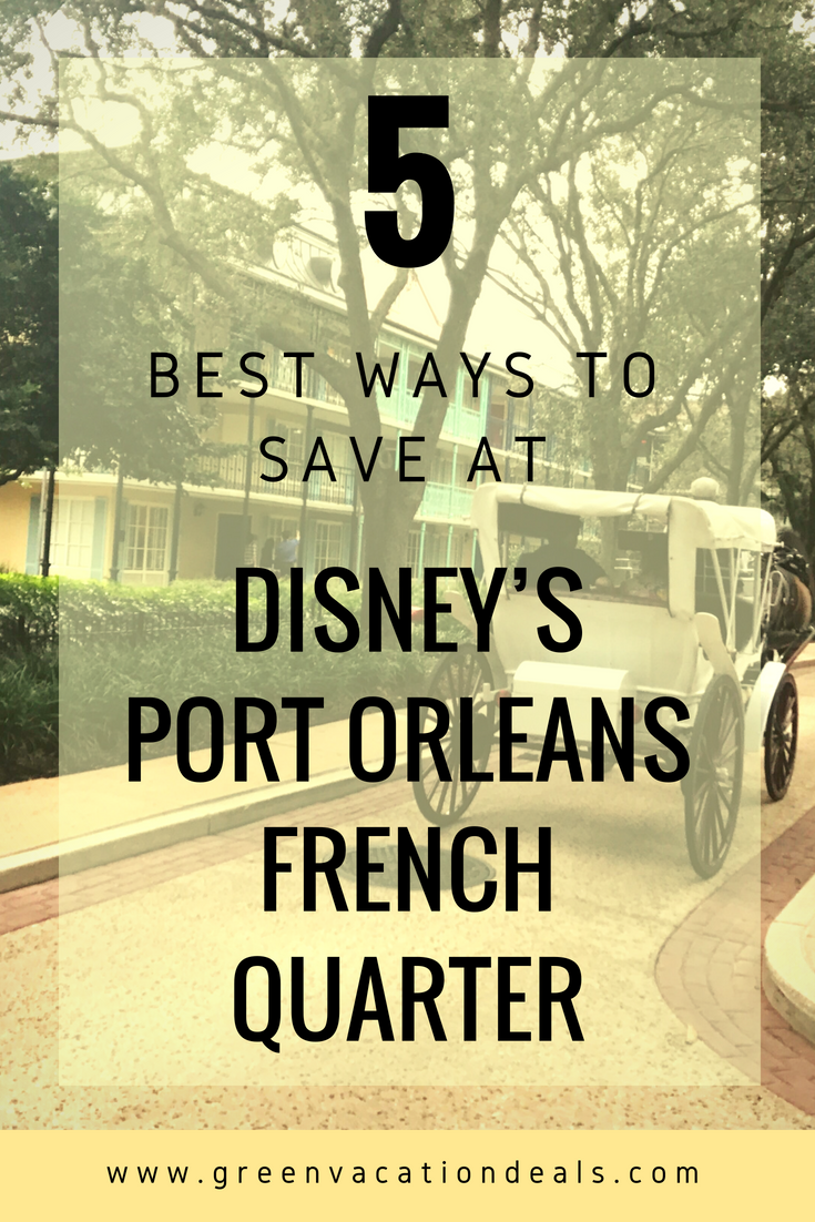 5 Best Ways to Save at Disney's Port Orleans French Quarter (Disney World hotel)