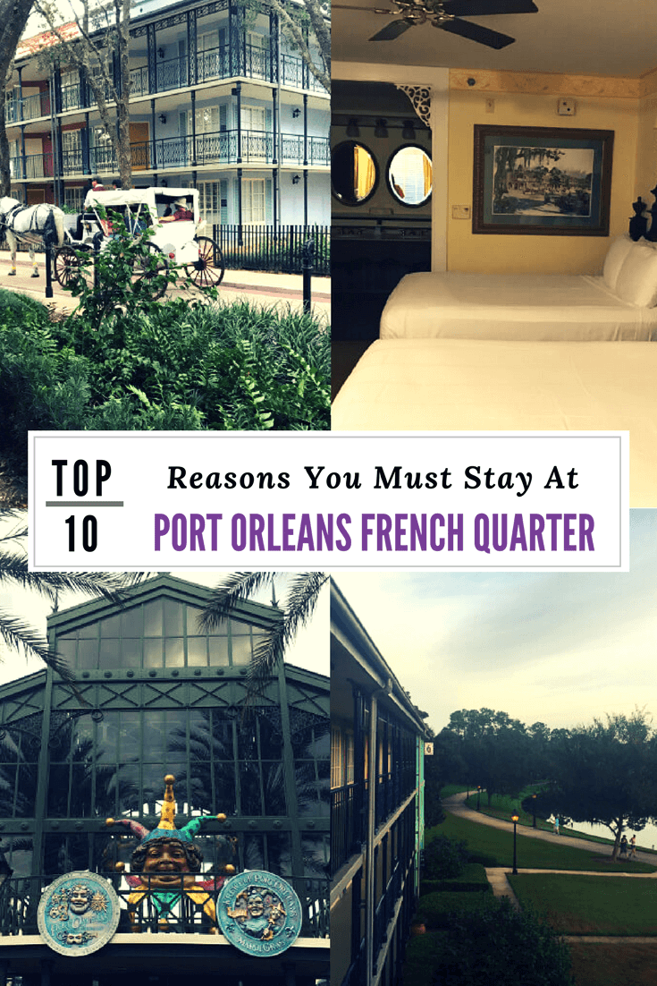 Top 10 Reasons You Must Stay At Port Orleans French Quarter
