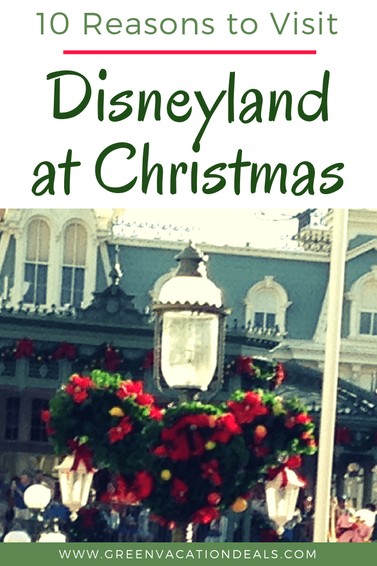 10 reasons to visit Disneyland, California Adventure & Downtown Disney during the Christmas season: holiday themed rides & parades; decorations; Mexican festival; fireworks & lights show; holiday foods & drinks; visit with Santa Claus & elves & more!