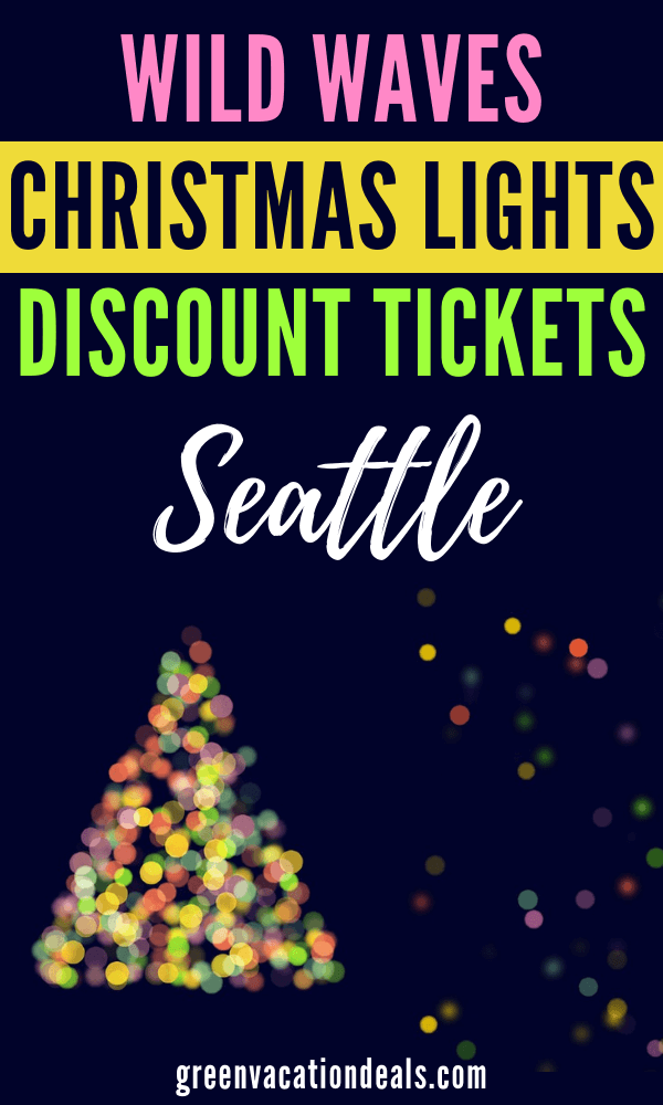 Christmas Lights That Look Like Water Falling.Wild Waves Christmas Lights Discount Tickets Seattle Green